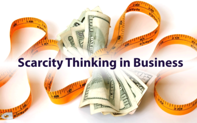 Scarcity Thinking in Business