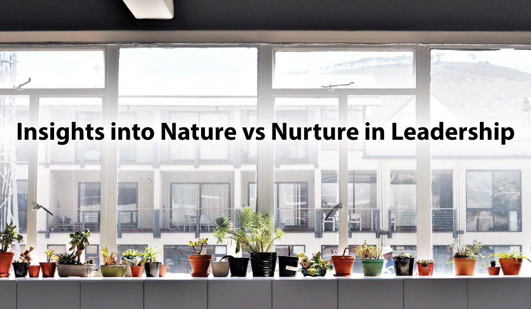 Insights into Nature vs Nurture in Leadership