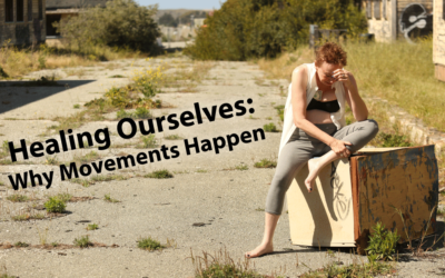 Healing Ourselves: Why Movements Happen