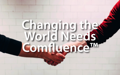 Changing the World Needs Comfluence™