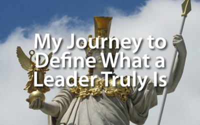 My Journey to Define What a Leader Truly Is