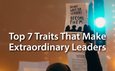 Top 7 Traits That Make Extraordinary Leaders