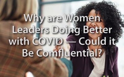 Why are Women Leaders Doing Better with COVID — Could it Be Comfluential?