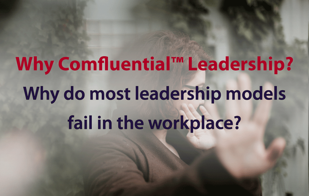 Why do most leadership models fail in the workplace?