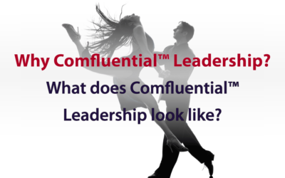 What does Comfluential™ Leadership look like?