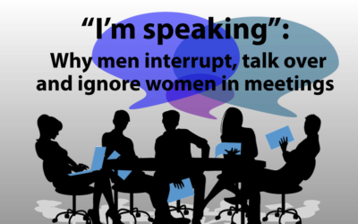 """I'm speaking"": Why men interrupt, talk over and ignore women in meetings"