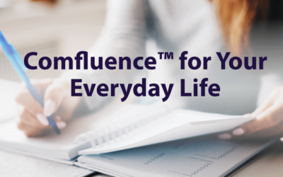 Comfluence™ for Your Everyday Life